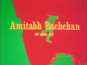 Amitabh Bachchan in and as